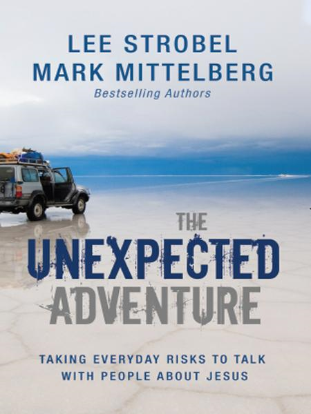 The Unexpected Adventure By: Lee   Strobel,Mark   Mittelberg