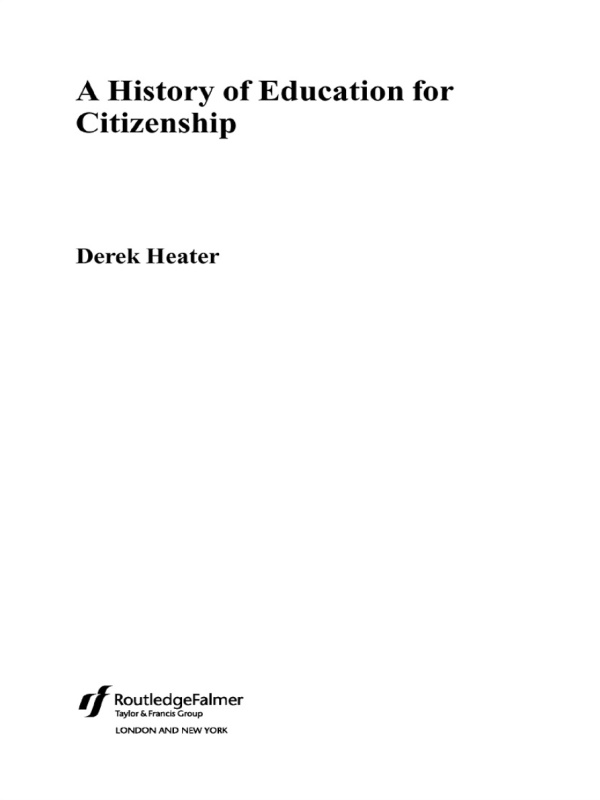 HISTORY OF EDUCATION FOR CITIZENSHIP By: Derek Heater