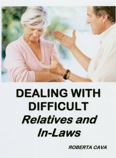 Dealing with Difficult Relatives & In-Laws