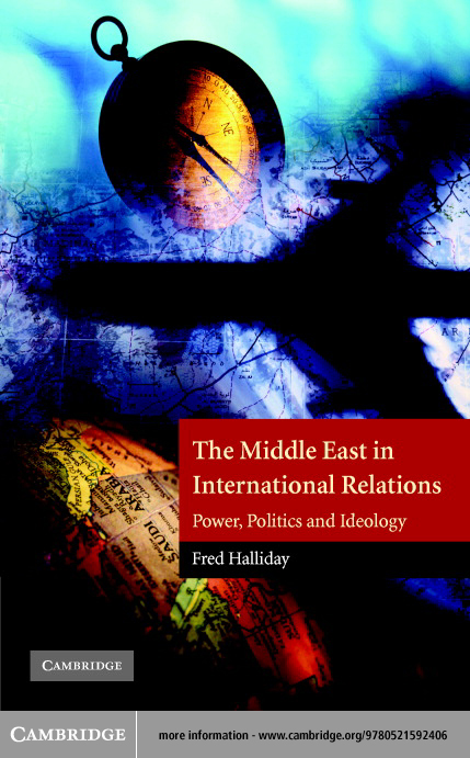 The Middle East in International Relations By: Halliday, Fred