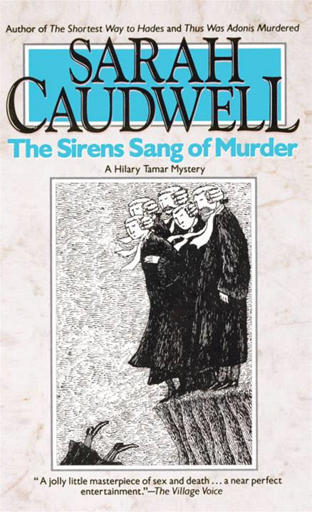 The Sirens Sang of Murder By: Sarah Caudwell