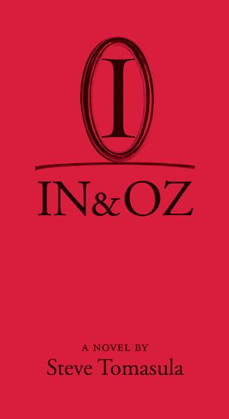IN & OZ By: Steve Tomasula