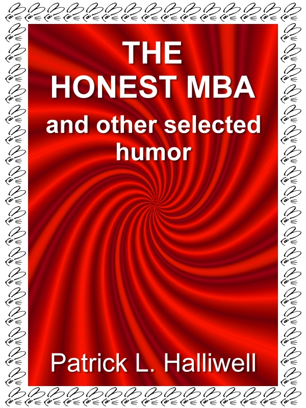 The Honest MBA and other selected humor