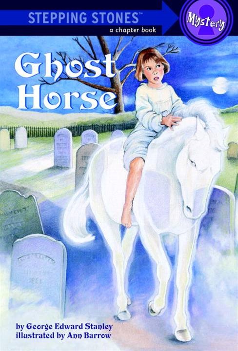 Ghost Horse By: George Edward Stanley,Ann Barrow
