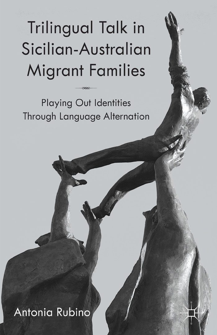 Trilingual Talk in Sicilian-Australian Migrant Families Playing Out Identities Through Language Alternation
