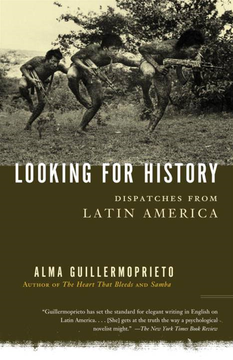 Looking for History By: Alma Guillermoprieto