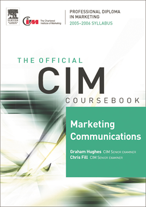 CIM Coursebook 05/06 Marketing Communications By: Chris Fill
