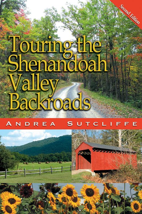 Touring The Shenandoah Valley Backroads 2nd Edition