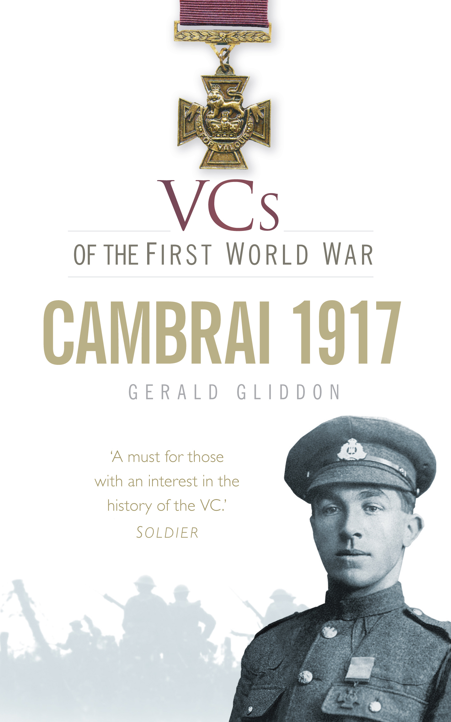 VCs of the First World War: Cambrai 1917 By: Gerald Gliddon