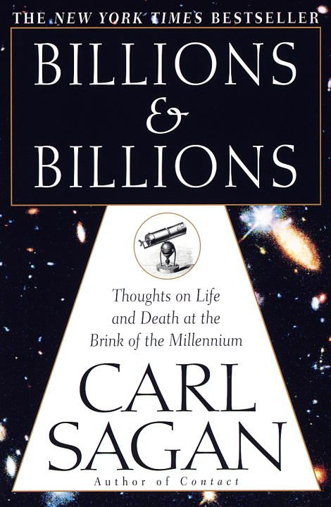 Billions & Billions By: Carl Sagan
