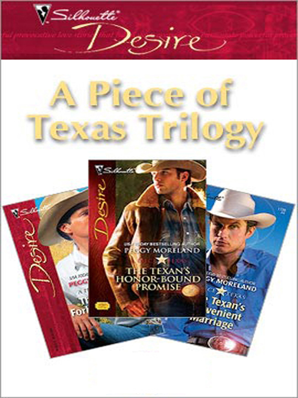 A Piece of Texas Trilogy By: Peggy Moreland