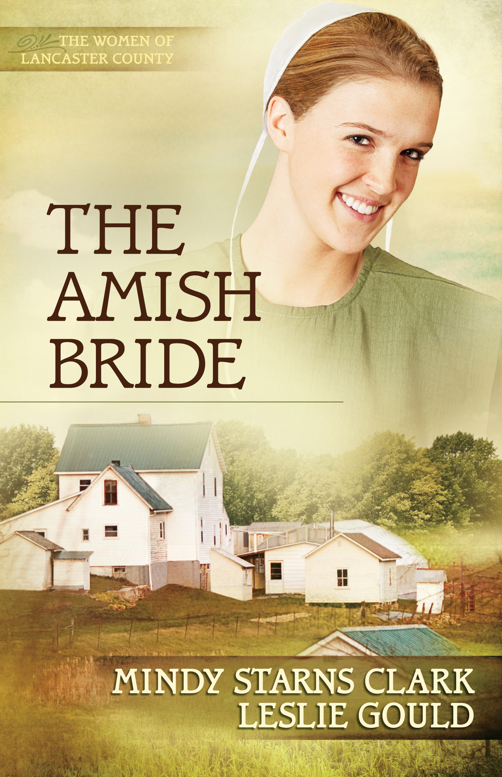 The Amish Bride By: Leslie Gould,Mindy Starns Clark