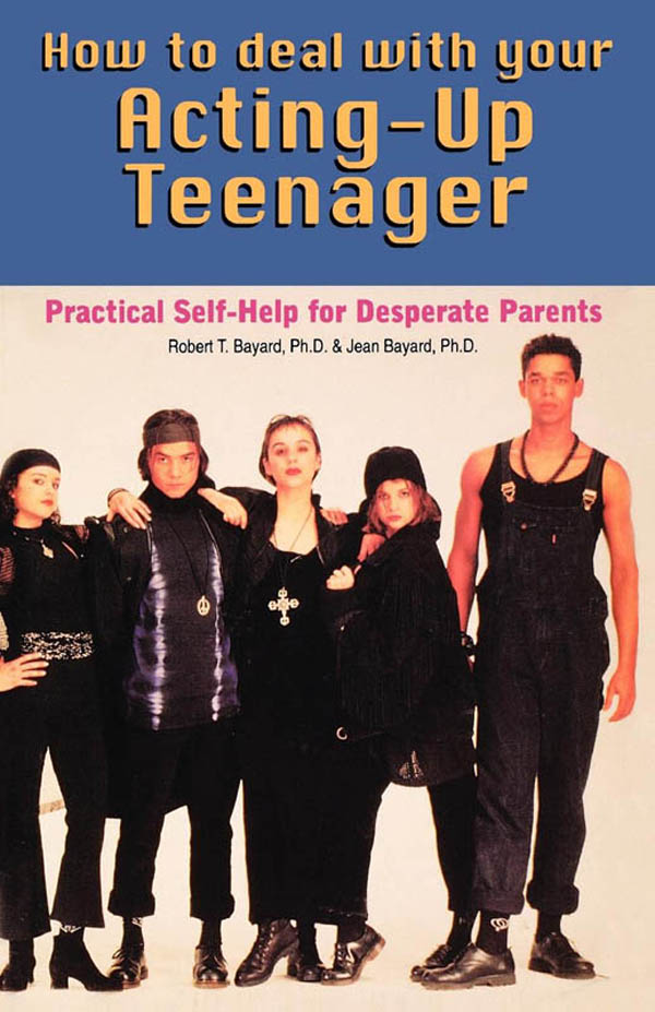 How to Deal With Your Acting-Up Teenager