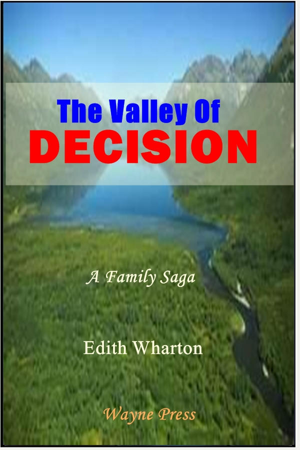The Valley of Decision By: Edith Wharton