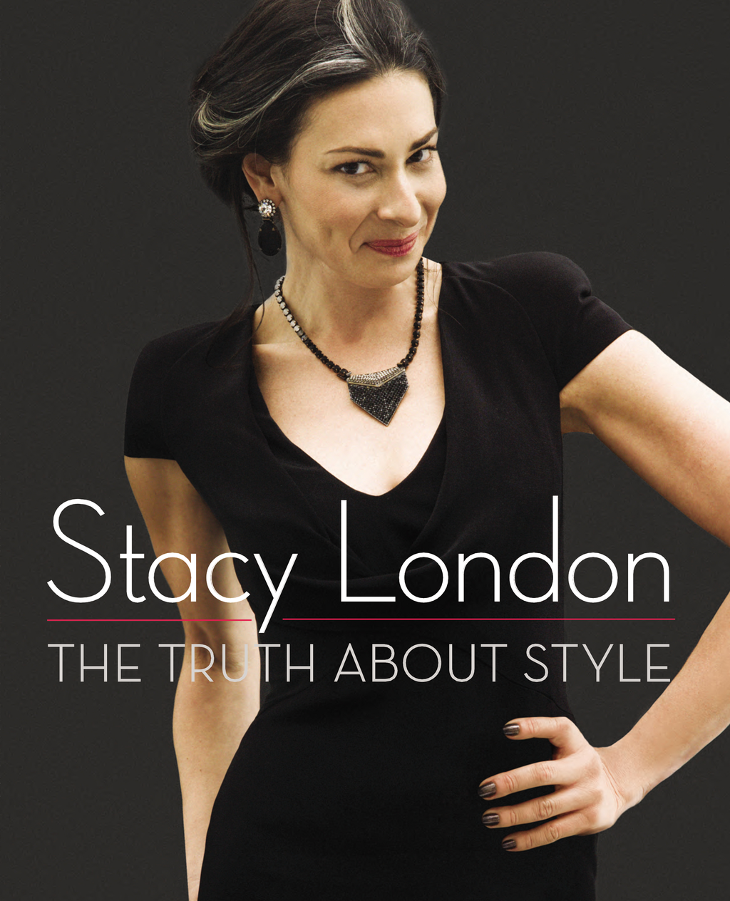 The Truth About Style By: Stacy London