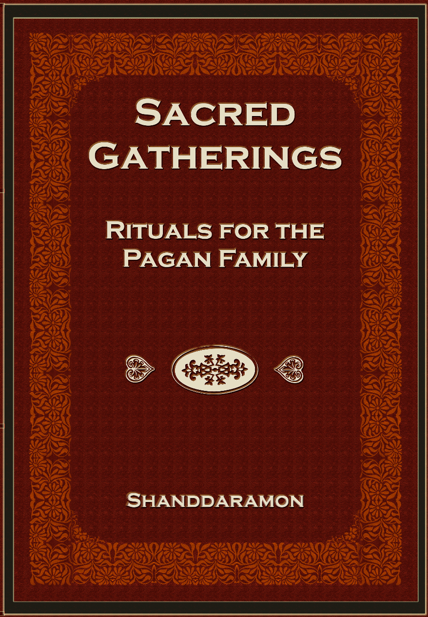 Sacred Gatherings: Rituals for the Pagan Family