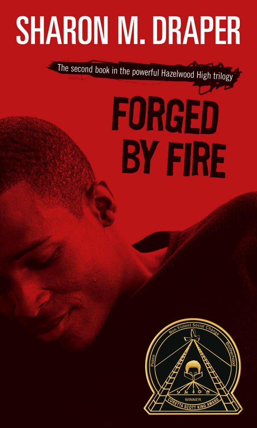 Forged by Fire By: Sharon M. Draper