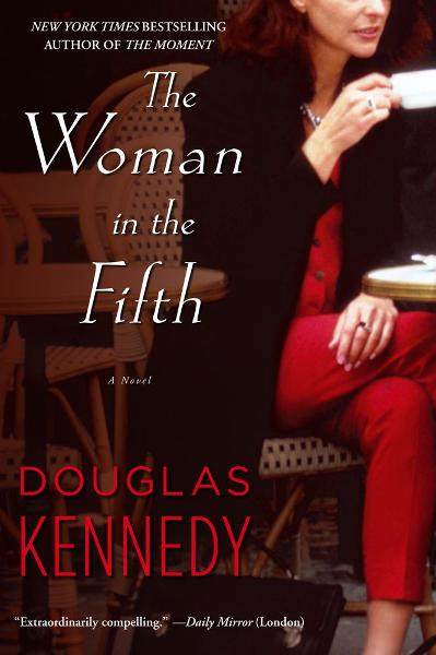 The Woman in the Fifth By: Douglas Kennedy