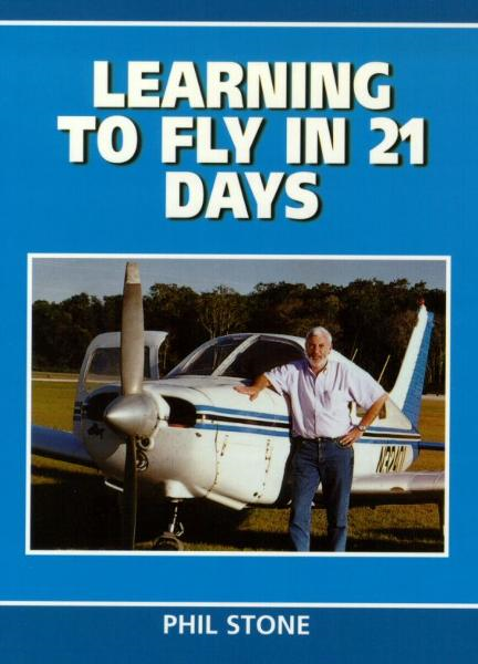 Learning to Fly in 21 Days By: Phil Stone