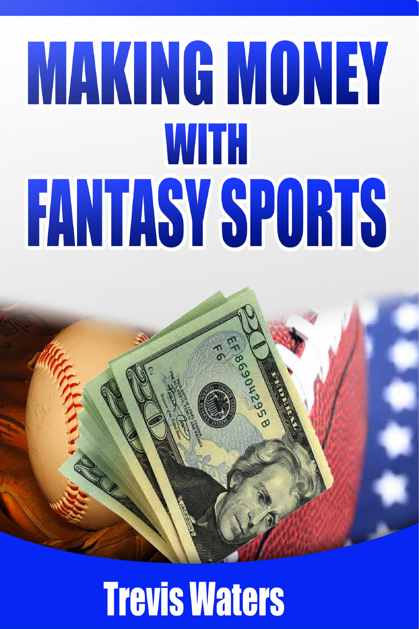 Making Money with Fantasy Sports
