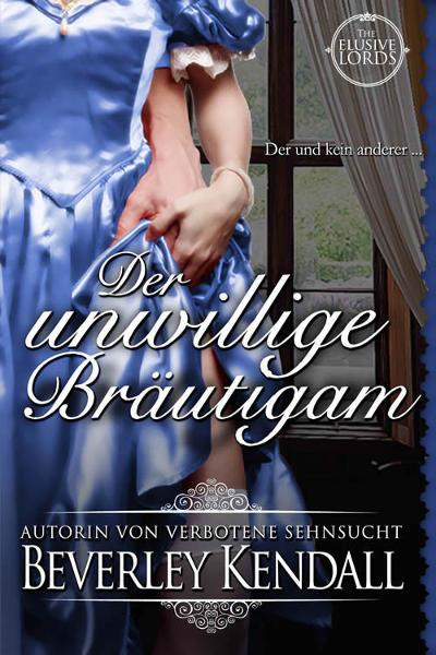 Der Unwillige Brautigam (The Elusive Lords)