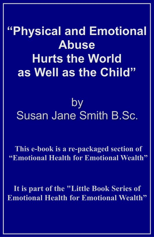 Physical and Emotional Abuse Hurts the World as Well as the Child