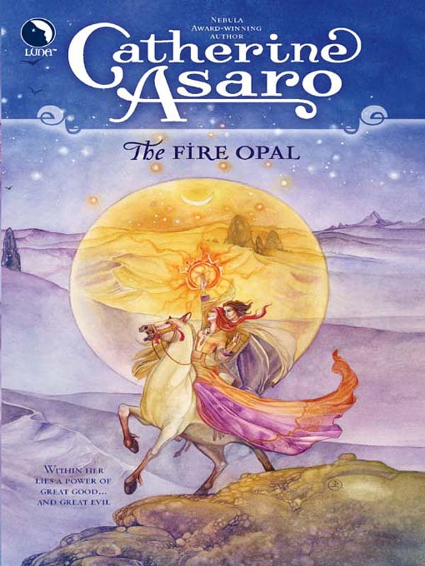 The Fire Opal By: Catherine Asaro