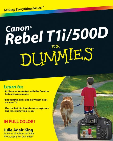 Canon EOS Rebel T1i / 500D For Dummies  By: Julie Adair King
