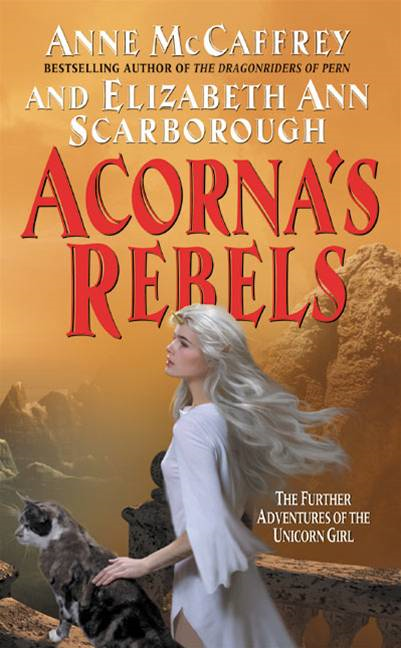 Acorna's Rebels By: Anne McCaffrey,Elizabeth A. Scarborough