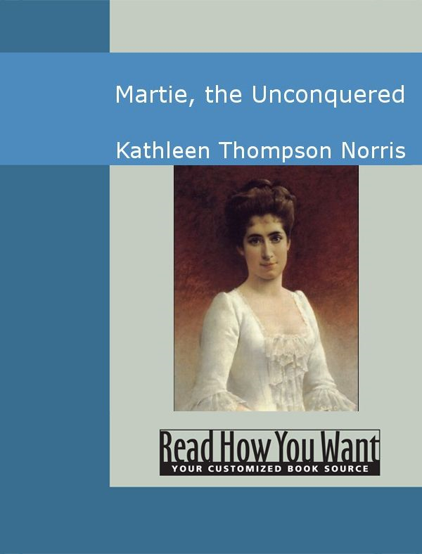 Martie: The Unconquered By: Kathleen Thompson Norris