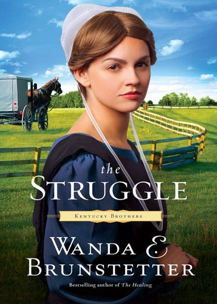 The Struggle By: Wanda E. Brunstetter