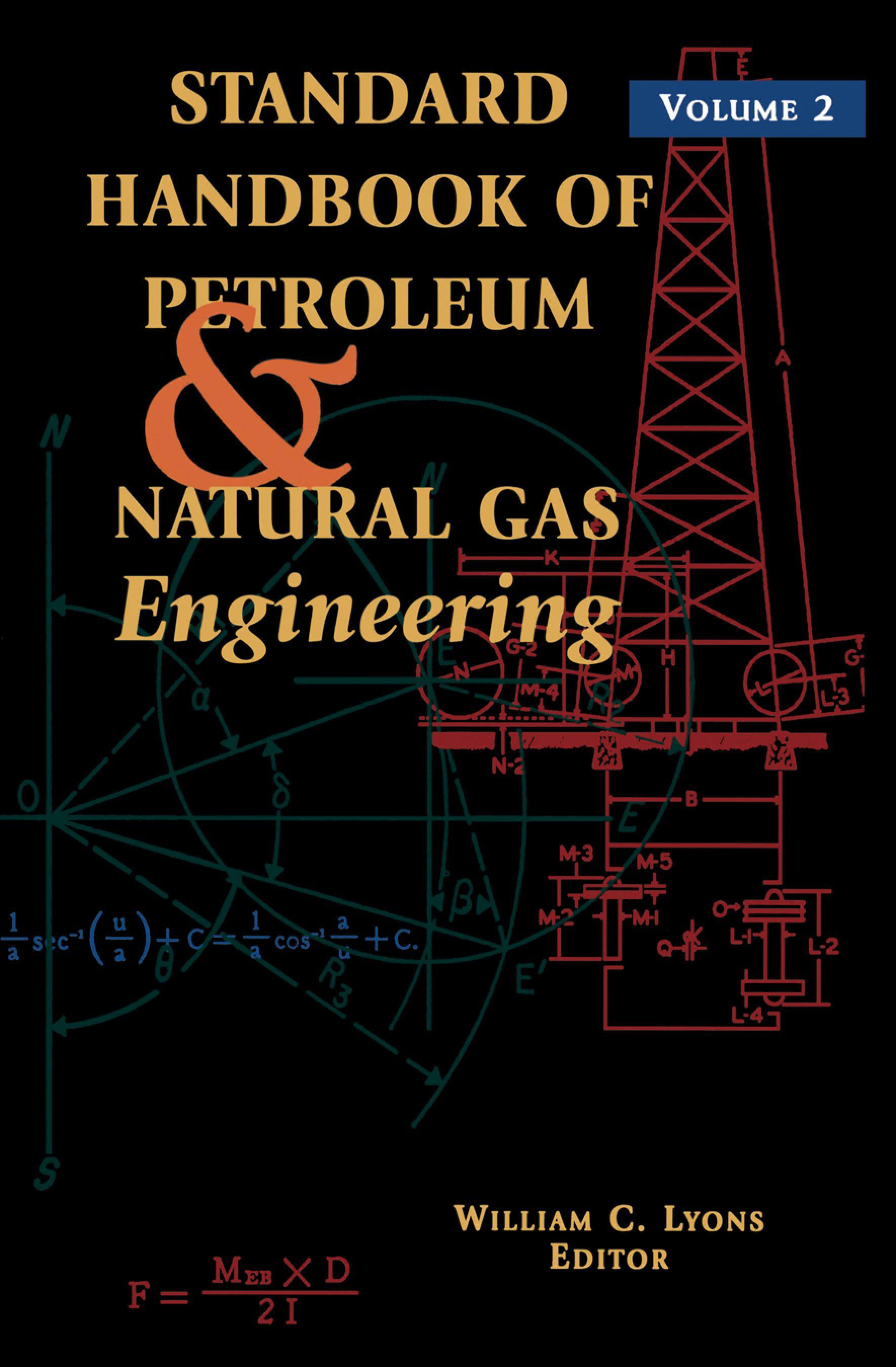 Standard Handbook of Petroleum and Natural Gas Engineering: Volume 2: Volume 2