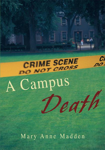 A Campus Death By: Mary Anne Madden
