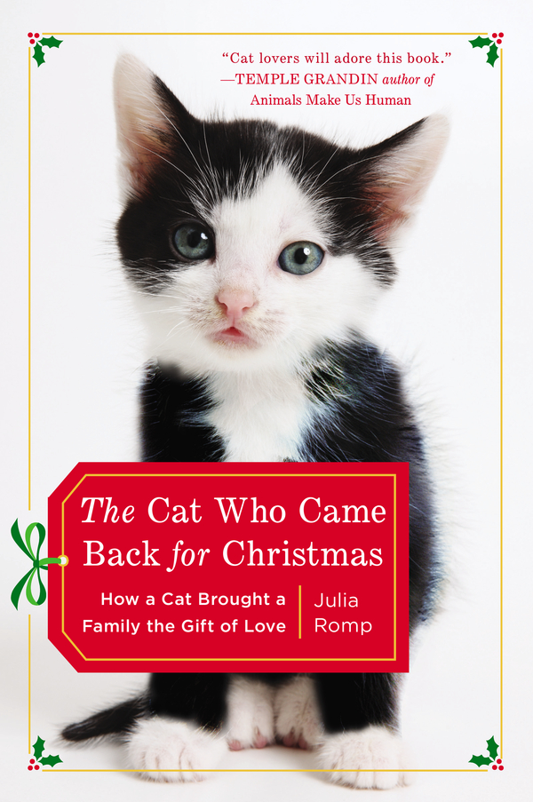 The Cat Who Came Back for Christmas By: Julia Romp