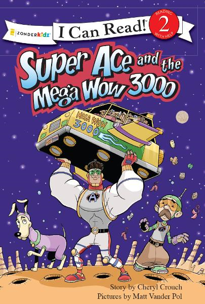 Super Ace and the Mega Wow 3000 By: Cheryl   Crouch