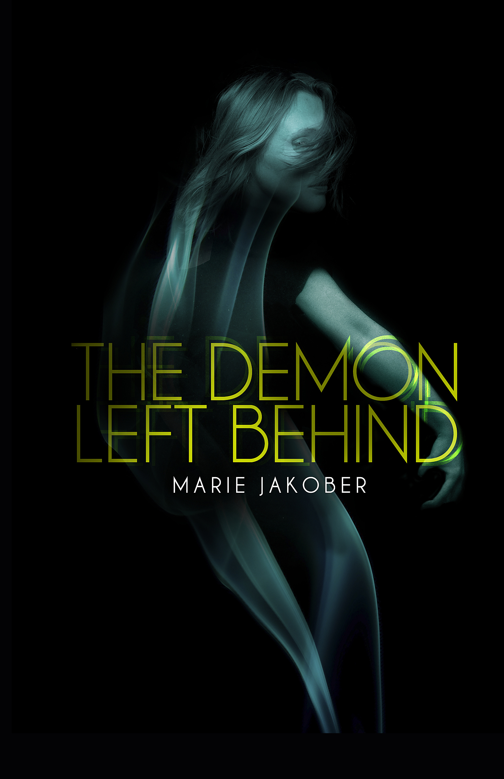 Demon Left Behind, The By: Marie Jakober