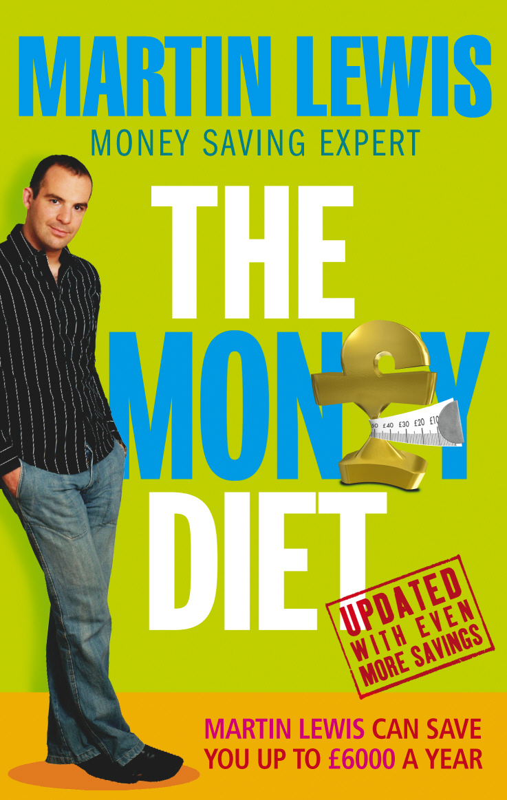 The Money Diet - revised and updated The ultimate guide to shedding pounds off your bills and saving money on everything!