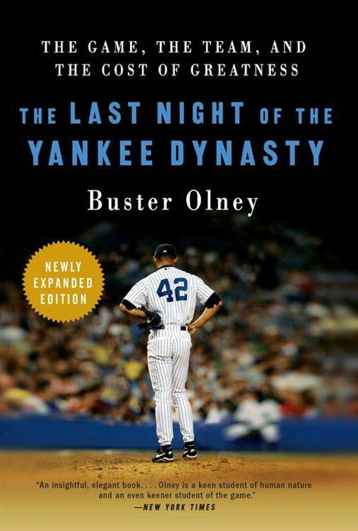 The Last Night of the Yankee Dynasty New Edition By: Buster Olney