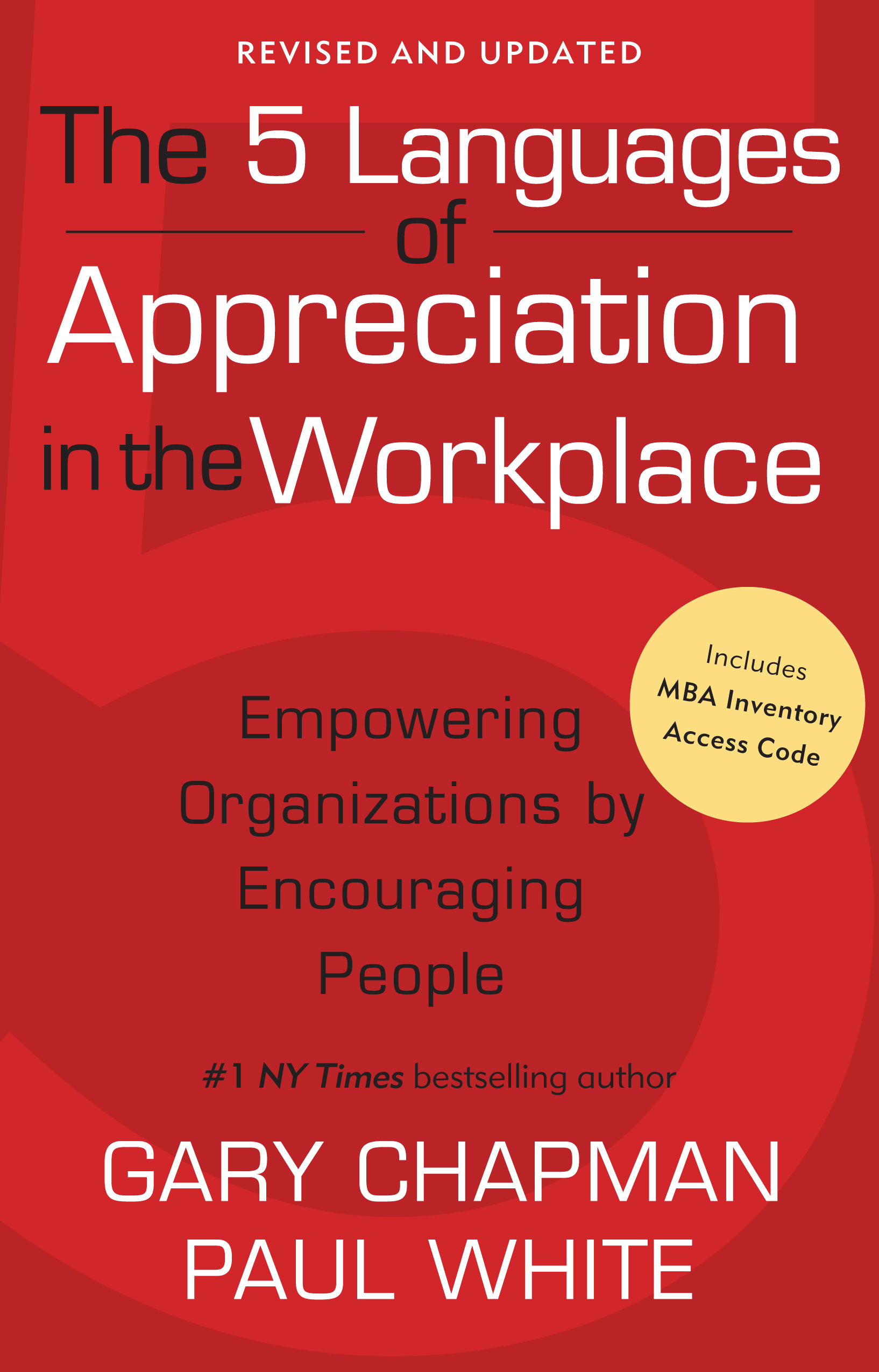 The 5 Languages of Appreciation in the Workplace By: Gary D Chapman,Paul E. White