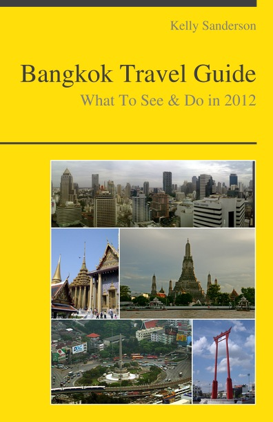 Bangkok, Thailand Travel Guide - What To See & Do By: Kelly Sanderson