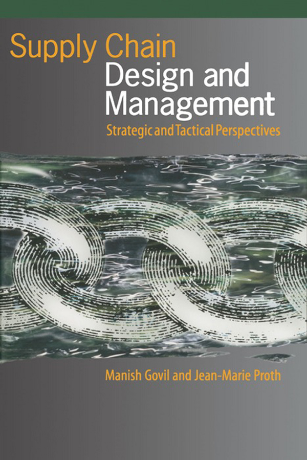 Supply Chain Design and Management Strategic and Tactical Perspectives