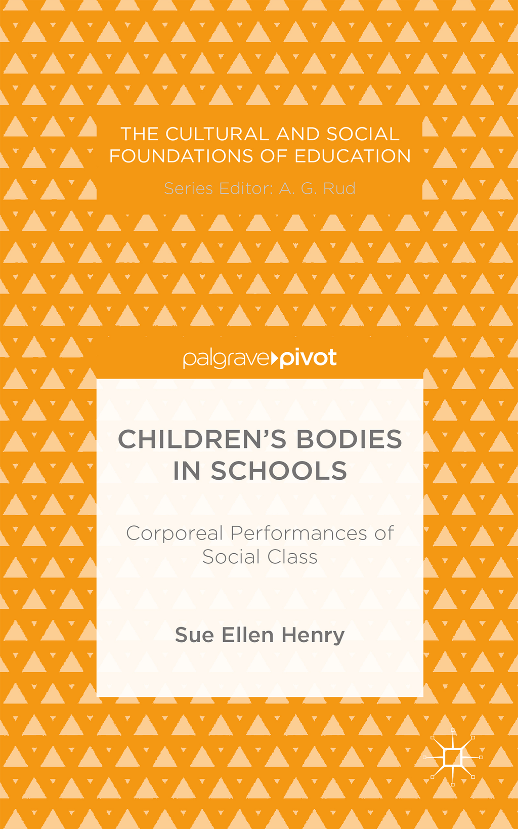 Children's Bodies in Schools Corporeal Performances of Social Class