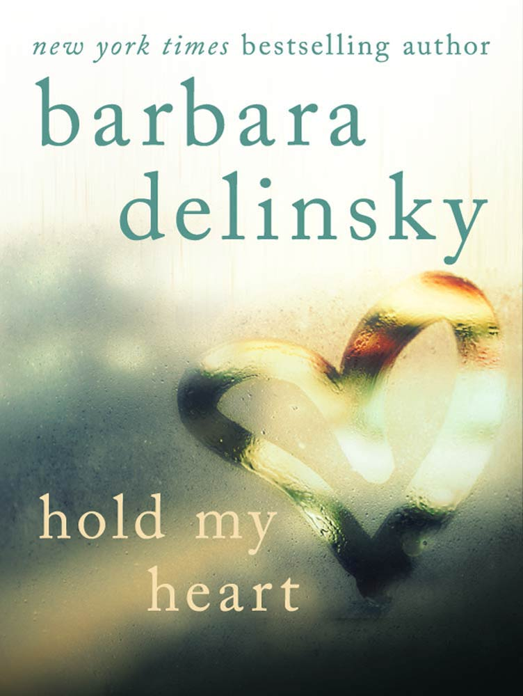 Hold My Heart By: Barbara Delinsky