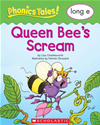 Phonics Tales: Queen Bee's Scream (long E)
