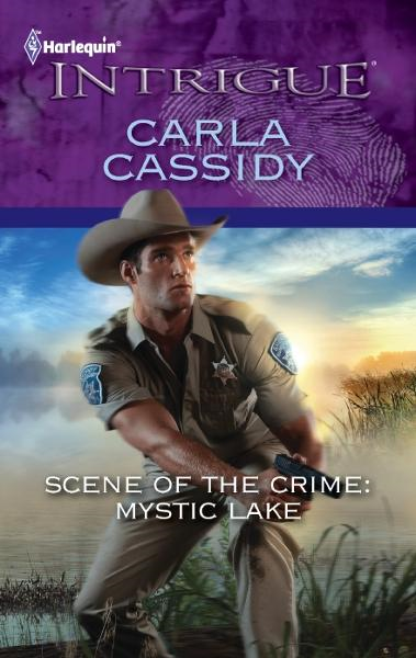 Scene of the Crime: Mystic Lake By: Carla Cassidy
