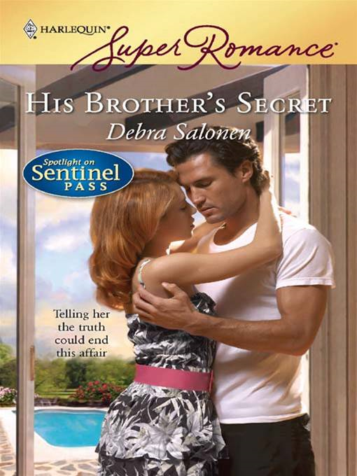 His Brother's Secret By: Debra Salonen