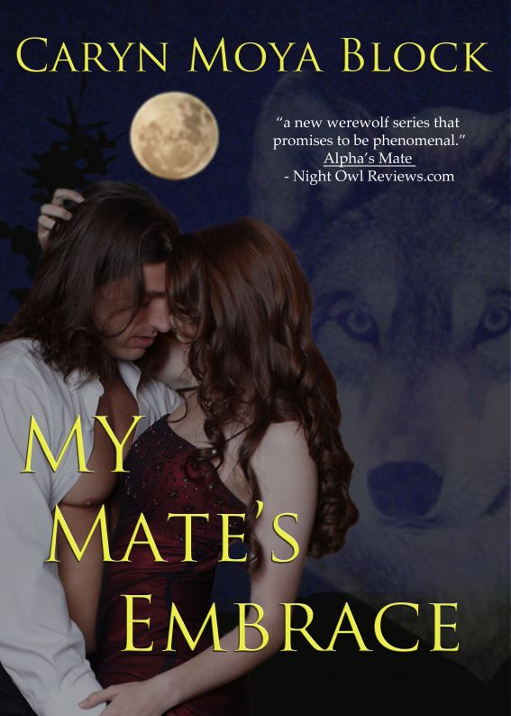 My Mate's Embrace, Siberian Volkov Series #3 By: Caryn Moya Block