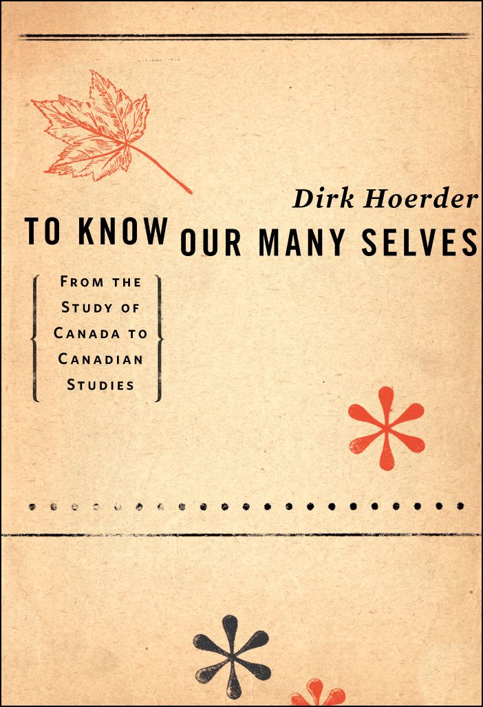 To Know Our Many Selves: From the Study of Canada to Canadian Studies