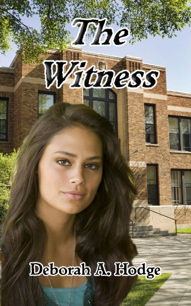 The Witness By: Deborah A. Hodge