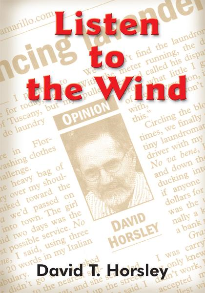 Listen to the Wind By: David T. Horsley